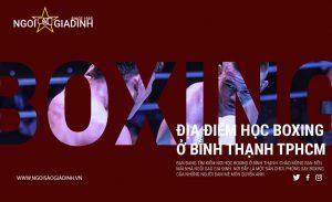 Ngôi Sao Gia Định Địa Điểm Học Boxing ở Bình Thạnh TPHCM